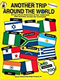 Another Trip Around the World, Grades K - 3: Bring Cultural Awareness to Your Classroom with Activities Across the Curriculum by Leland Graham Ph.D. (1996-01-01)