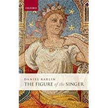 The Figure of the Singer by Daniel Karlin (2013-07-24)