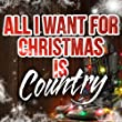 All I Want for Christmas Is Country