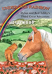 Under the Rainbow (The Amazing Adventures of Dylan and Red Tabby)