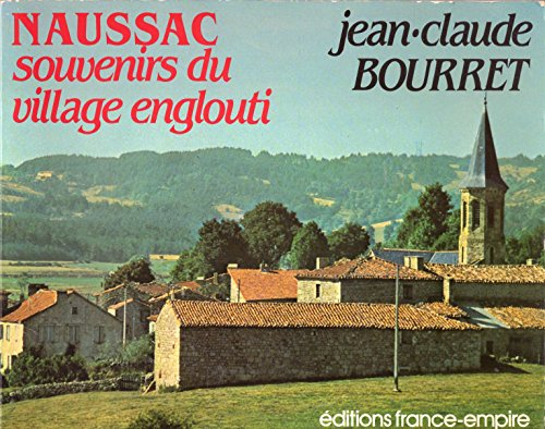 Naussac : Souvenirs du village englouti par Jean-Claude Bourret