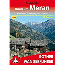 Rund um Meran - Passeiertal, Texelgruppe, Ultental. 50 Touren. Mit GPS-Daten.