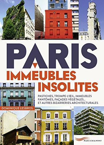 Paris - Immeubles insolites par Dominique Lesbros