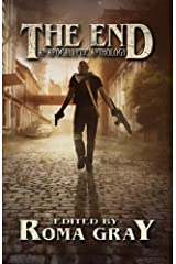 The End: An Apocalyptic Anthology Kindle Edition