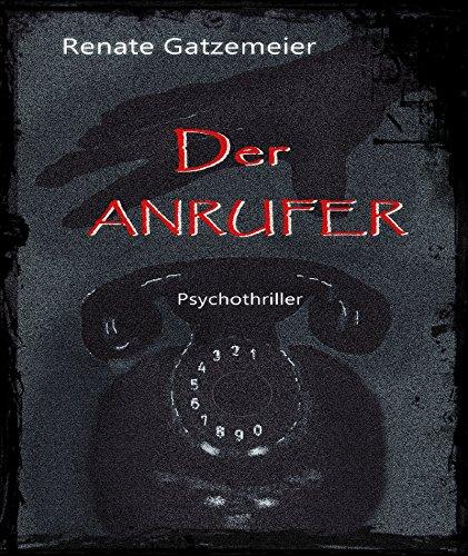 Der Anrufer: Psychothriller - Draht-strecke