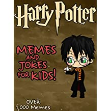Harry Potter: Harry Potter Memes and Jokes for Kids!  (English Edition)