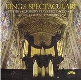 King`s Spectacular - Stephen Cleobury plays