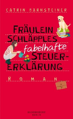 Buchseite und Rezensionen zu 'Fräulein Schläpples fabelhafte Steuererklärung' von Catrin Barnsteiner