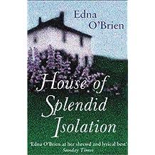 The House Of Splendid Isolation by Edna O'Brien (6-Jun-2002) Paperback