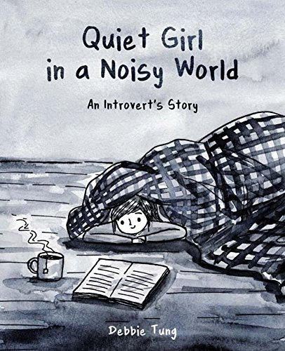 Quiet Girl in a Noisy World : An Introvert's Story par Debbie Tung