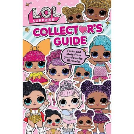 L.o.l. Surprise! Collector's Guide: Facts and Stats from Your Favorite Lil Rebels! (Mix-outfits Little)