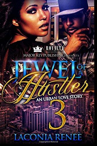 Jewel of a Hustler 3: An Urban Love Story Renee Jewel