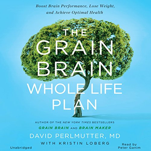 the-grain-brain-whole-life-plan-boost-brain-performance-lose-weight-and-achieve-optimal-health