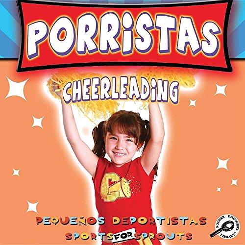 Porristas = Cheerleading (Pequeos Deportistas (Sports for Sprouts)) por Holly Karapetkova