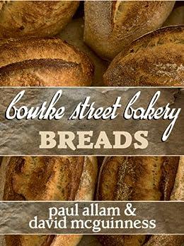 Bourke Street Bakery: Breads by [Allam, Paul, McGuinness, David]