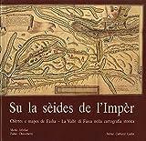 Su la sèides de l'Impèr: chèrtes e mapes de Fasha - La valle di Fassa nella cartografia storica sec XVI-XVIII.