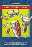 Creative Percussion (+CD) : für Congas, Djemben, Basstrommeln etc.