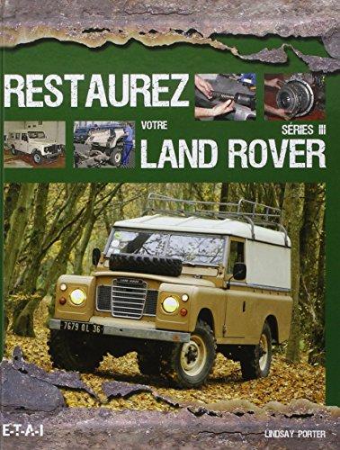 Restaurez votre Land Rover série III par Lindsay Porter