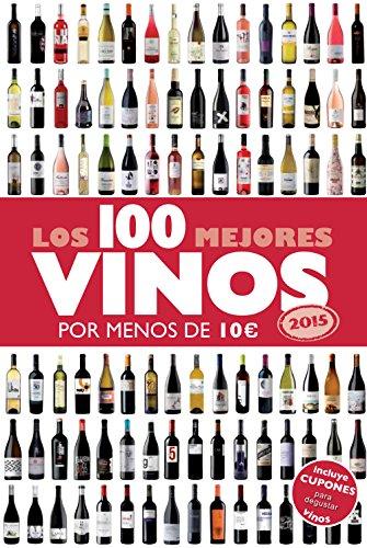 Portada del libro Los 100 mejores vinos por menos de 10 euros, 2015 (Claves para entender)