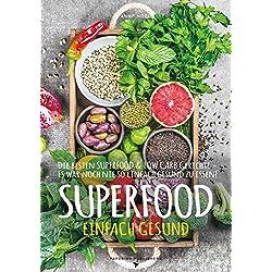 SUPERFOOD - EINFACH GESUND: Die besten SUPERFOOD & LOW CARB Gerichte - Es war noch nie so einfach gesund zu essen (PAPERISH® Kochbücher)