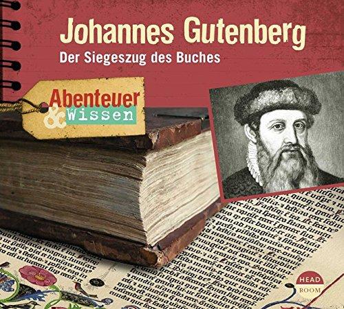 Abenteuer & Wissen: Johannes Gutenberg: Der Siegeszug des Buches Buch-Cover