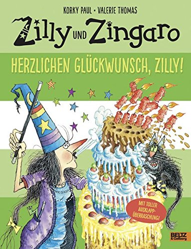 Zilly und Zingaro. Herzlichen Glückwunsch, Zilly!: Vierfarbiges Bilderbuch (Hexe Zauberin)