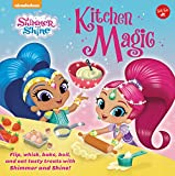 Nickelodeon's Shimmer and Shine: Kitchen Magic: Flip, Whisk, Bake, Boil, and Eat Tasty Treats with Shimmer and Shine! (Nickelodeon Shimmer and Shine)