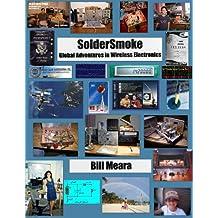 SolderSmoke -- Global Adventures in Wireless Electronics (English Edition)