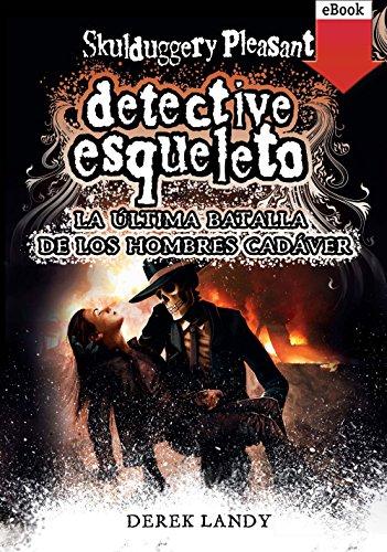 La última batalla hombres cadáver (eBook-ePub) (Detective esqueleto) por Derek Landy
