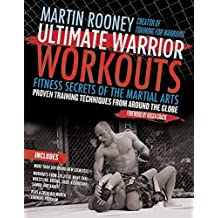 Ultimate Warrior Workouts (Training for Warriors): Fitness Secrets of the Martial Arts by Martin Rooney (2010-05-04)