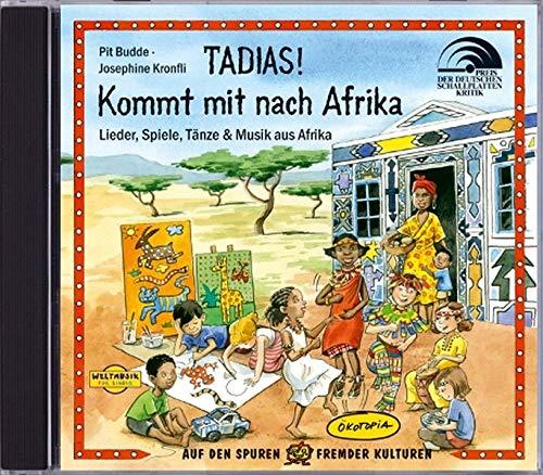 Tadias! Kommt mit nach Afrika (CD): Lieder, Spiele, Tänze & Musik aus Afrika (Weltmusik für Kinder)
