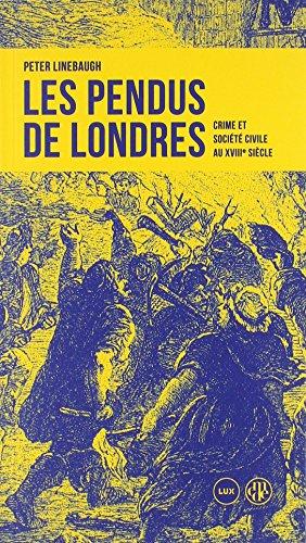 Les Pendus de Londres : Crime et société civile au XVIIIe siècle