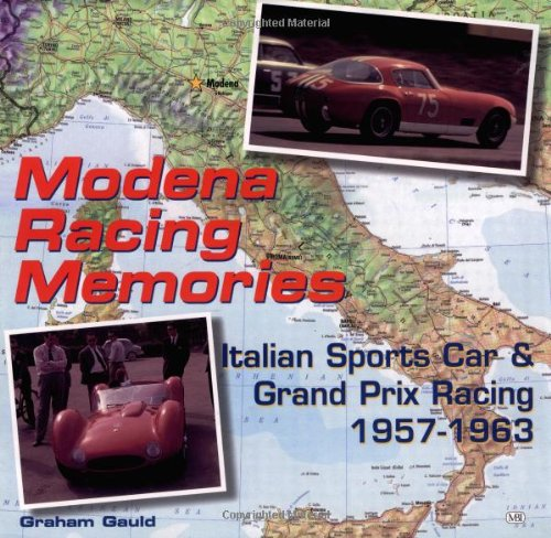 Modena Racing Memories: Italian Sports Car and Grand Prix Racing, 1957-63 por Graham Gauld