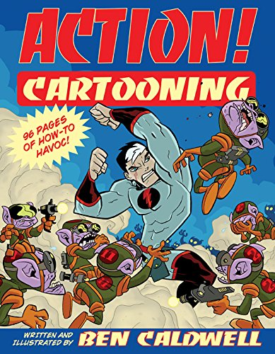 ACTION! CARTOONING: 96 Pages of How-to Havoc! por Ben Caldwell