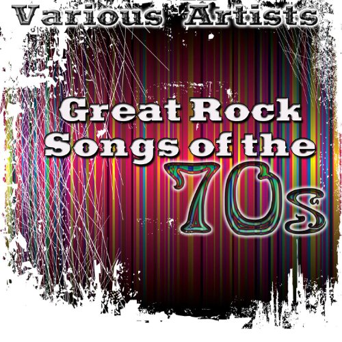 Great Rock Songs Of The 70's