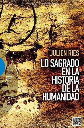 Lo sagrado en la historia de la humanidad (Ensayo) por Julien Ries