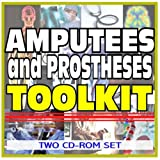 Amputees and Prostheses Toolkit - Comprehensive Medical Encyclopedia with Treatment Options, Clinical Data, and Practical Information (Two CD-ROM Set)
