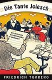 Die Tante Jolesch oder Der Untergang des Abendlandes in Anekdoten - Friedrich Torberg