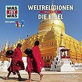 Weltreligionen/Die Bibel (Was ist Was 32)