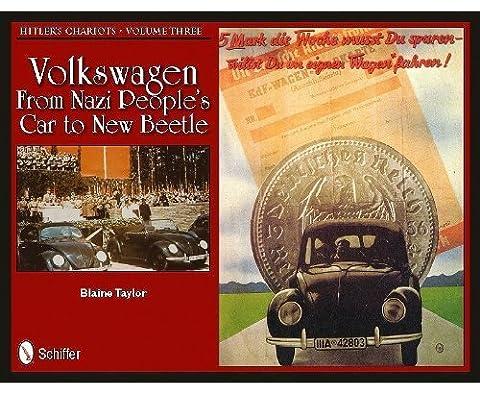 Hitler's Chariots Volume Three Volkswagen - From Nazi People's Car