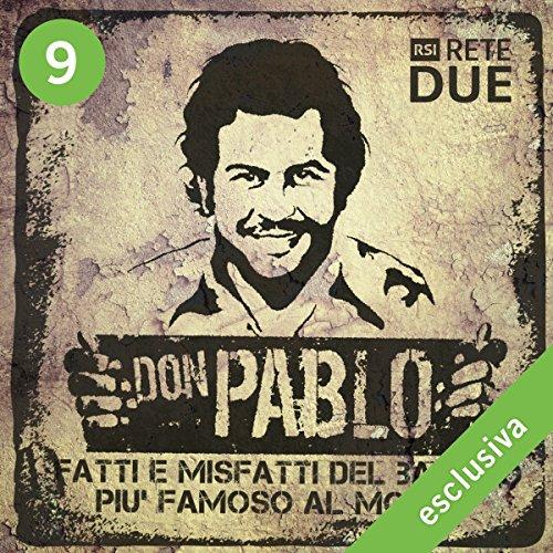 Don Pablo 9: Fatti e misfatti del bandito più famoso del mondo  Audiolibri