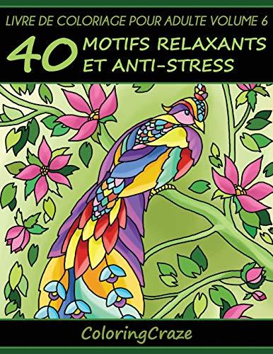 Livre de coloriage pour adulte Volume 6: 40 motifs relaxants et anti-stress, Série de livre de coloriage pour adulte par ColoringCraze par ColoringCraze