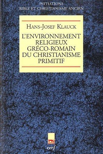 L'environnement religieux gréco-romain du christianisme primitif par Hans-Josef Klauck