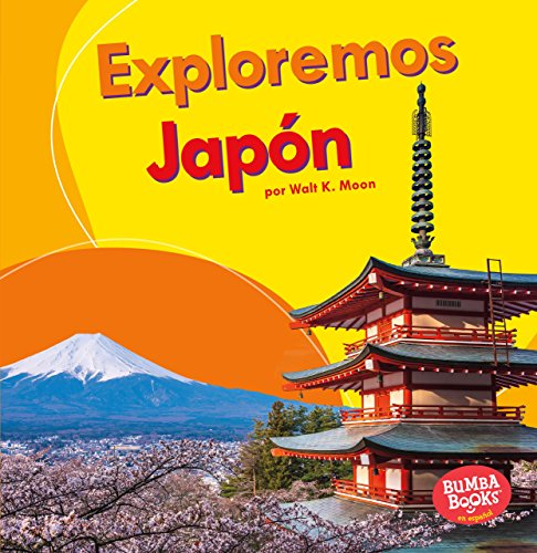 Exploremos Japón (Let's Explore Japan) (Bumba Bookos en espanol Exploremos países / Let's Explore Countries) por Walt K. Moon
