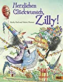 Herzlichen Glückwunsch, Zilly: Vierfarbiges Bilderbuch - Valerie Thomas