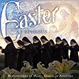 Songtexte von Benedictines of Mary, Queen of Apostles - Easter at Ephasus