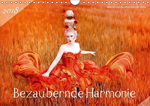 Bezaubernde Harmonie - Beautyfotografie phantastischer Welten (Wandkalender 2018 DIN A4 quer): Romantische Geschichten von der Harmonie zwischen Natur ... [Kalender] [Apr 09, 2017] HETIZIA, k.A. (Künstler Kostüme 2017)