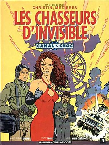 Canal-choc, Tome 4 : Les chasseurs d'invisible