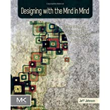 (Designing with the Mind in Mind: Simple Guide to Understanding User Interface Design Rules) By Johnson, Jeff (Author) Paperback on (06 , 2010)