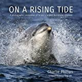 On a Rising Tide: A Photographic Celebration of Britain's Largest Bottlenose Dolphins